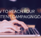How to Reach Your Content Campaign Goals, Part 2
